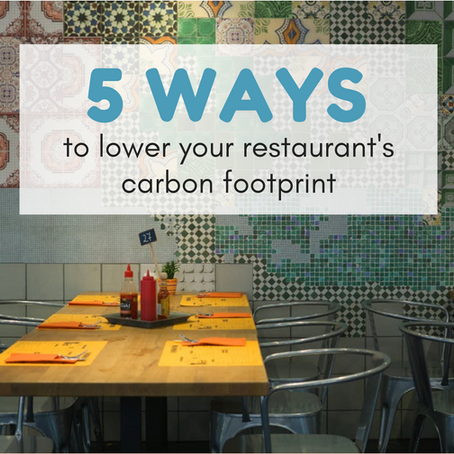 5 Ways to Lower Your Restaurant's Carbon Footprint
