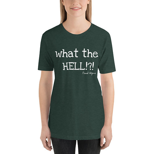 What the HELL!?! Short-Sleeve Unisex T-Shirt