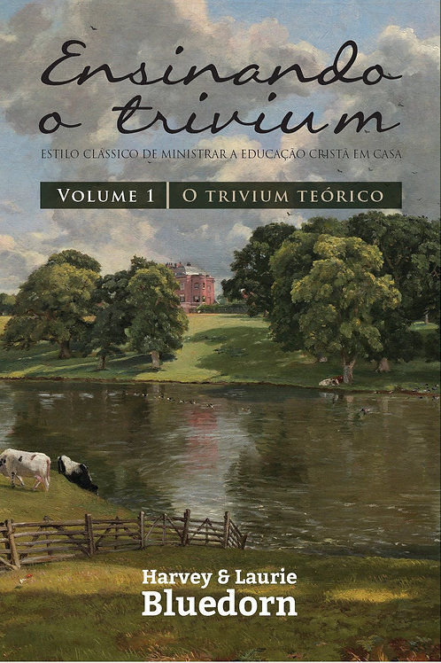 Ensinando o Trivium - Volume 01