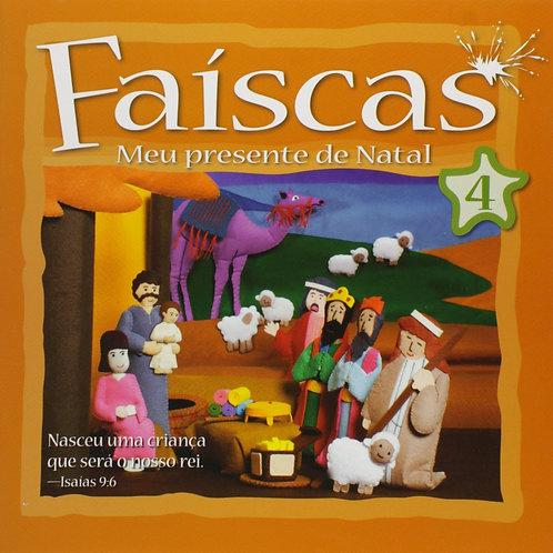 FAÍSCAS - MEU PRESENTE DE NATAL - VOLUME 4