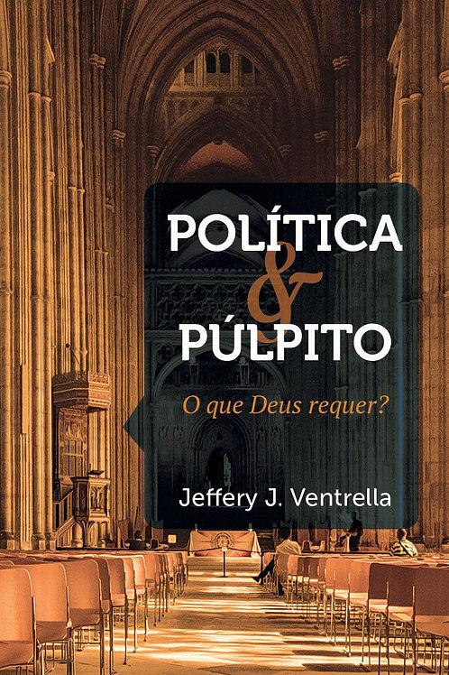 Política e púltpito: o que Deus requer?