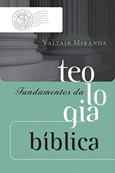Fundamentos da Teologia Bíblica
