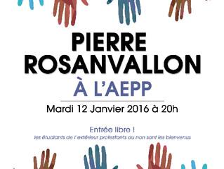 le 12 janvier 2016 Pierre ROSANVALLON était à l'AEPP