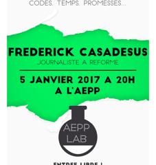 Le 5 janvier 2017 Frédérick CASADESUS, journaliste à Réforme, était  à l'AEPP  Une soirée lab  p