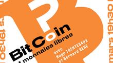 Bit coin  et monnaies libres : Connaître, comprendre, utiliser