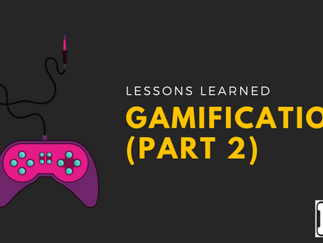Gamification of Lessons Learned (part 2)