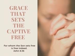 Grace That Sets the Captives Free