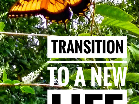 Transitioning to a New Life!