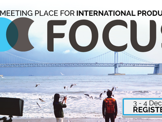 Registration now open for FOCUS 2019, the Meeting Place for International Production, 3 & 4 Dece