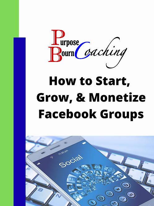 Start Grow Monetize FB Groups