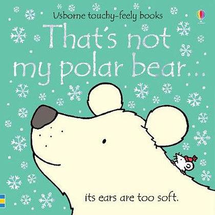 That's Not My Polar Bear... Usborne Touchy Feely Book