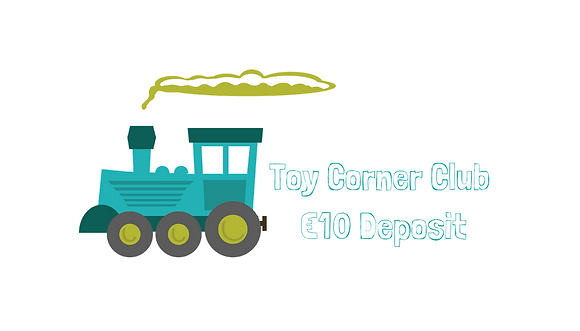 Toy Corner Club €10 Deposit