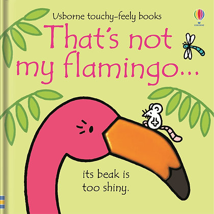 That's Not My Flamingo... Usborne Touchy Feely Book