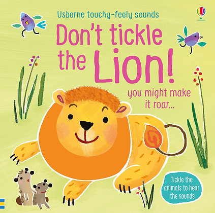 Don't Tickle the Lion! Usborne Touchy Feely Sounds Book