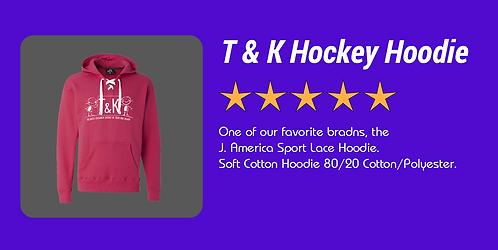 T & K Hockey Hoodie