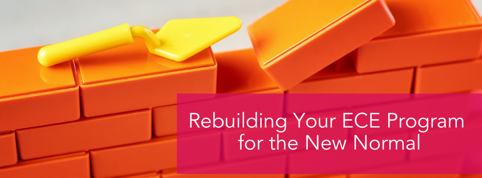 Rebuilding Your ECE Program for the New
