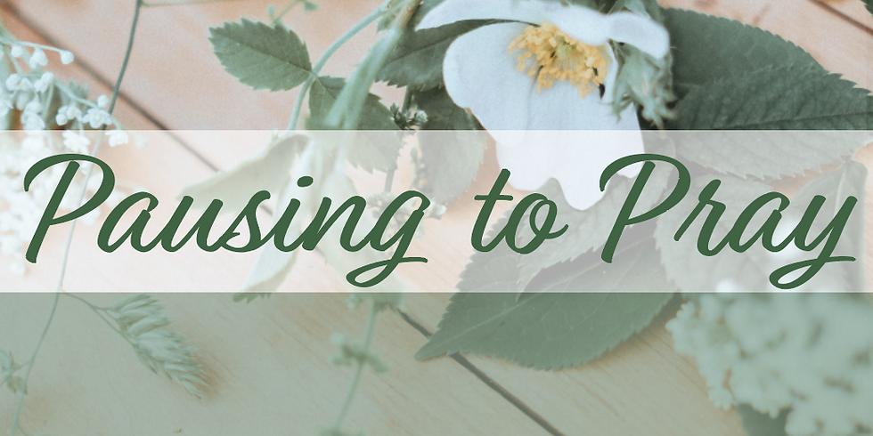 Pausing to Pray