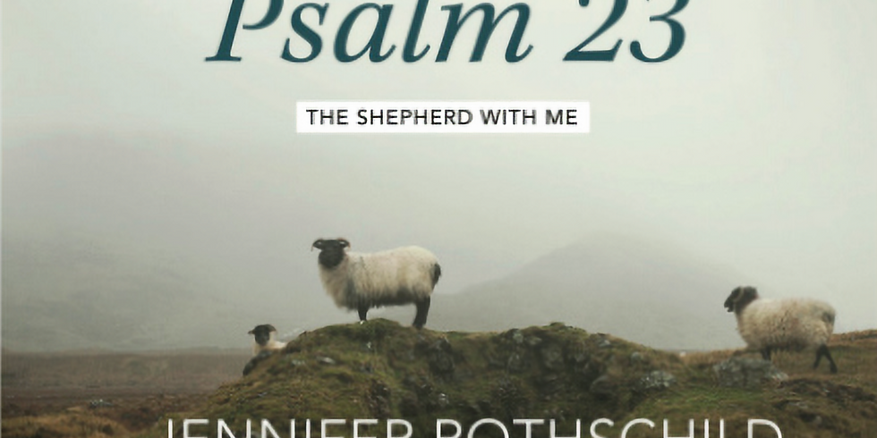 Psalm 23—The Shepherd with Me