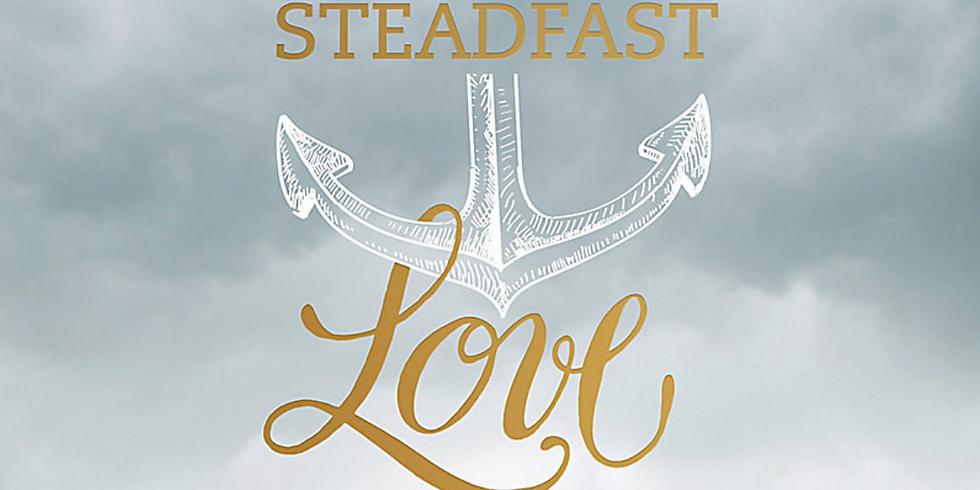 Steadfast Love: Tuesday Night Women's Bible Study