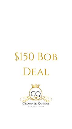 $150 Bob Deal