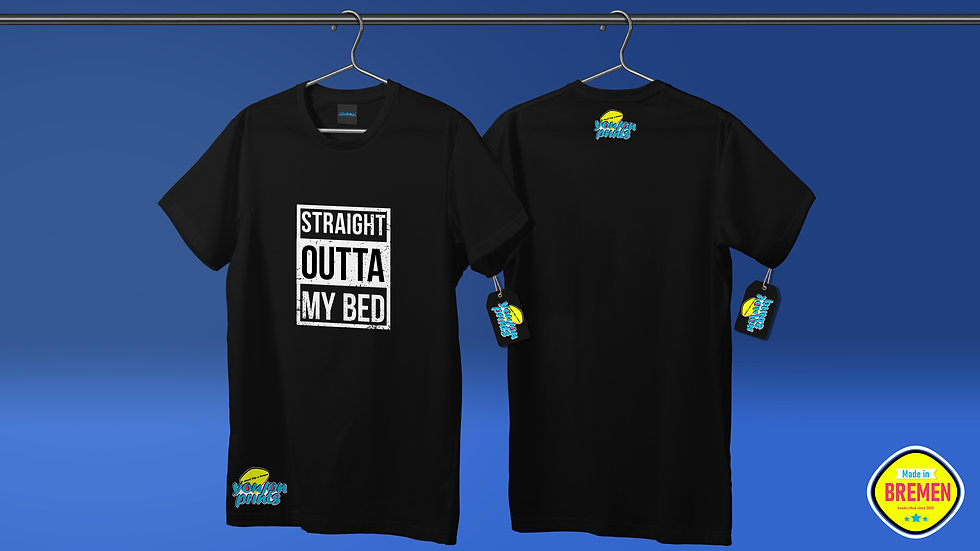 T-Shirt 'Straight outta bed'