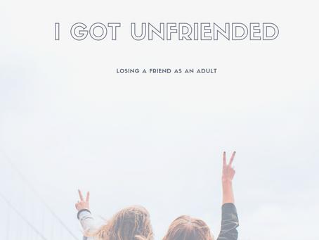 I got unfriended