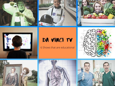 DA VINCI KIDS TV – 6 WAYS TO KEEP KIDS ENTERTAINED WITH SHOWS THAT ARE ACTUALLY EDUCATIONAL
