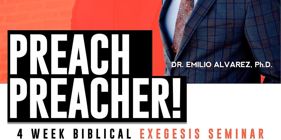 Preach Preacher! 4 Week Biblical Exegesis Seminar