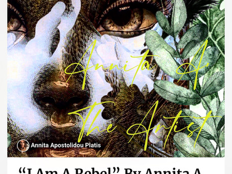 """I Am A Rebel"" By Annita A."