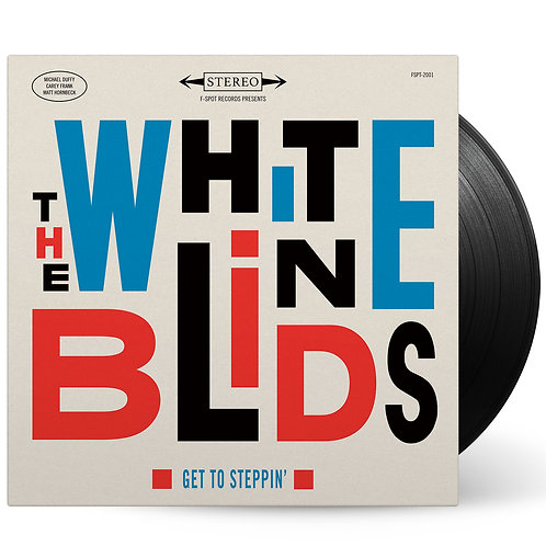 The White Blinds - Get To Steppin' LP
