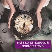 Copy of PAST LIVES, KARMA & SOUL HEALING