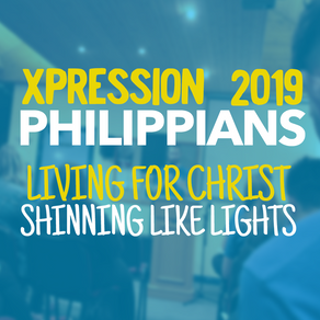 XP2019 Teaching Series || Philippians || Living Like Christ Shinning Like Lights