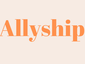 What Allyship Means to Me