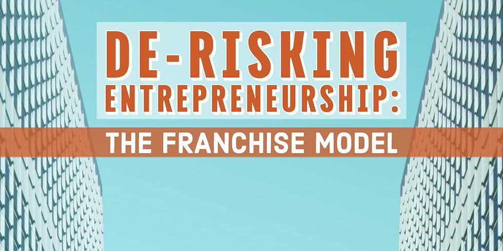 De-risking Entrepreneurship: The Franchise Model - Session 2
