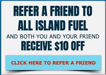 Refer a Friend to All Island Fuel and Get $10 Off!