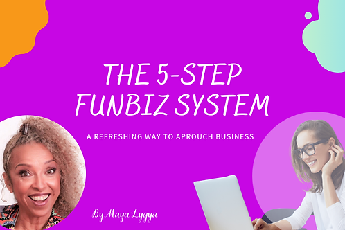 The 5-Step FUNBiz System