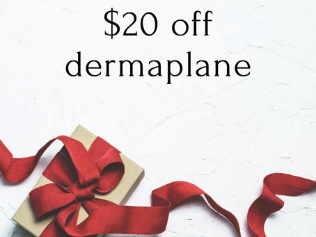 $20 OFF Dermaplane