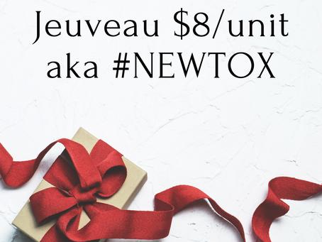 #NEWTOX - Jeuveau $8/unit