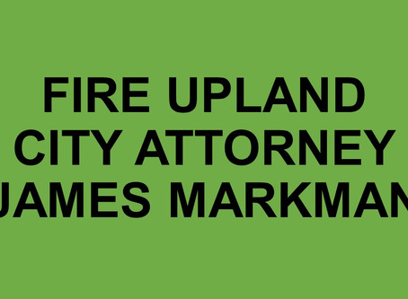 CALL TO ACTION - DISMISS UPLAND CITY ATTORNEY