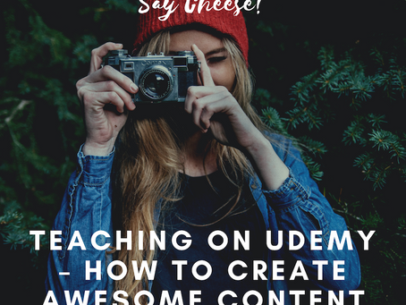 Teaching on Udemy – How to create awesome content