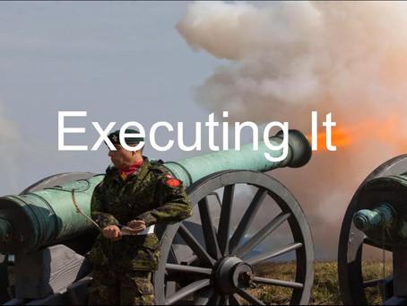 Executing It!