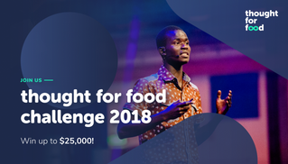 Win up to US$25,000: The Thought for Food Challenge 2018
