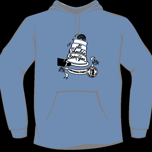 It Shoulda Been You Hoodie Sweat Shirt (Silkscreened) 2 sided