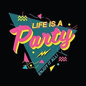 Life Is a Party!.jpg