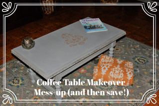 Coffee Table Makeover Mess-up (and then save!)