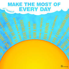 Making to Most of Each Day During These Unusual Times