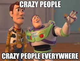 Ignore the Crazies!