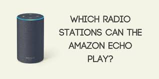 Amazon Echo Devices Should be Able to Accept More Radio Directories
