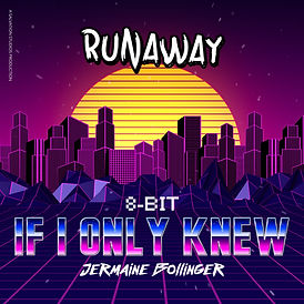 Runaway - If I Only Knew (8-Bit).JPG