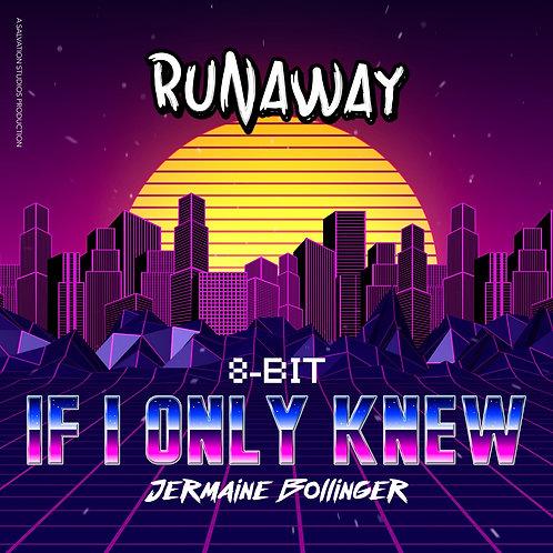If I Only Knew | 8-Bit